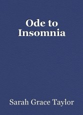 Ode to Insomnia