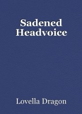Sadened Headvoice