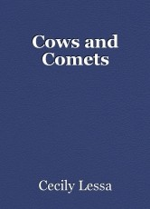 Cows and Comets