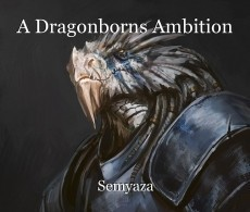 A Dragonborns Ambition