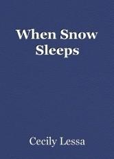 When Snow Sleeps