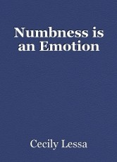Numbness is an Emotion