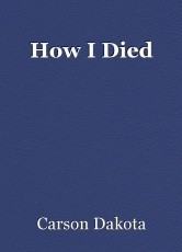 How I Died
