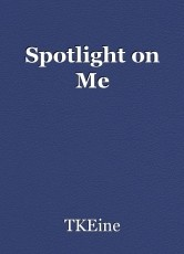 Spotlight on Me