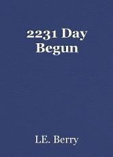 2231 Day Begun