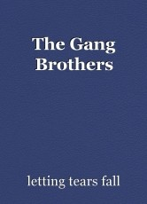 The Gang Brothers
