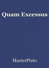 Quam Excessus