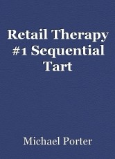 Retail Therapy #1 Sequential Tart