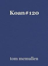 Koan#120