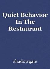 Quiet Behavior in the Restaurant