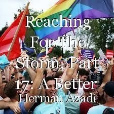 Reaching For The Storm, Part 17: A Better  Revolution !?