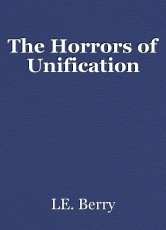 The Horrors of Unification