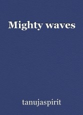 Mighty waves