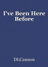 I've Been Here Before