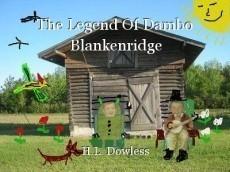 The Legend Of Dambo Blankenridge