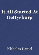 It All Started At Gettysburg