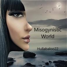 Misogynistic World