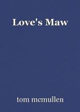 Love's Maw