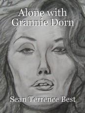 Alone with Grannie Dorn