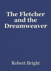 The Fletcher and the Dreamweaver