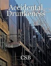 Accidental Drunkeness