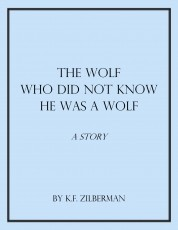 The Wolf Who Did Not Know He Was a Wolf