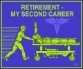 RETIREMENT - MY SECOND CAREER