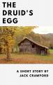 The Druid's Egg- Flash Fiction Challenge