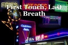 First Touch, Last Breath