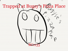 Trapped at Bugsy's Pizza Place
