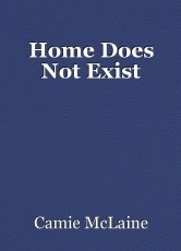 Home Does Not Exist