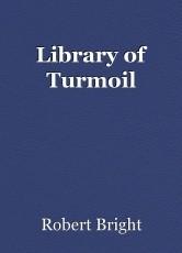 Library of Turmoil