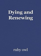 Dying and Renewing