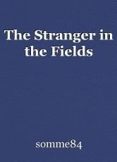 The Stranger in the Fields