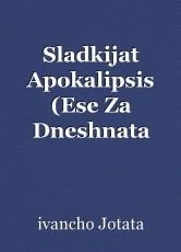 Sladkijat Apokalipsis (Ese Za Dneshnata Zagivashta Civilizacija)