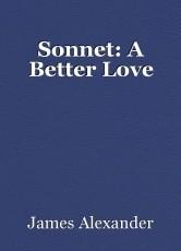 Sonnet: A Better Love