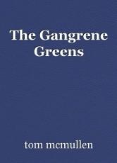 The Gangrene Greens