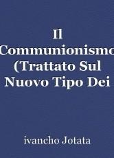 Il Communionismo (Trattato Sul Nuovo Tipo Dei Comuni)