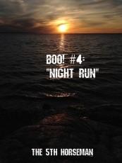 Boo! #4 - Night Run