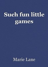 Such fun little games