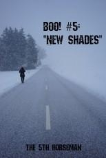 Boo! #5 - New Shades