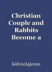Christian Couple and Rabbits Become a Family