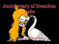 Anniversary of Swanless Lake