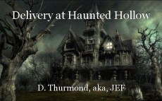 Delivery at Haunted Hollow