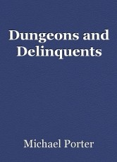 Dungeons and Delinquents
