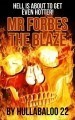 Mr Forbes 6. The Blaze