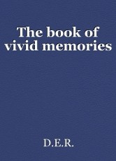 The book of vivid memories