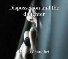 Dispossesion and the daughter