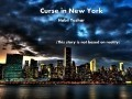 Curse in New York (This story is not based on reality)
