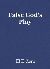 False God's Play